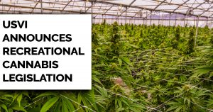 USVI Announces Recreational Cannabis Legislation